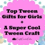 2015 Gifts for Tweens and a Tween Christmas Craft