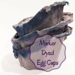 How to Make Recycled Marker Dyed Egg Cups