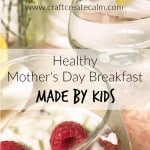 A Healthy Mother's Day Breakfast Made by Kids
