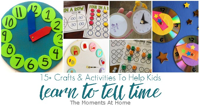 15+ Crafts & Activities To Help Kids Learn To Tell Time