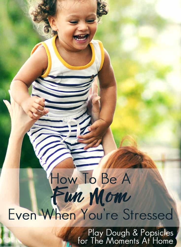 How To Be A Fun Mom Even When You're Stressed. Balance life easier with these simple ideas!