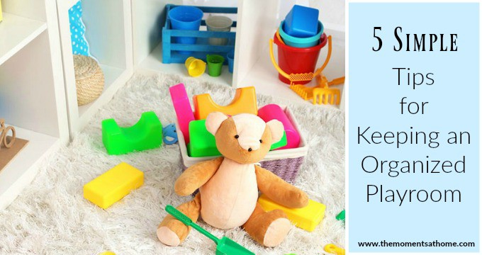5 Simple Tips for Organizing your Playroom