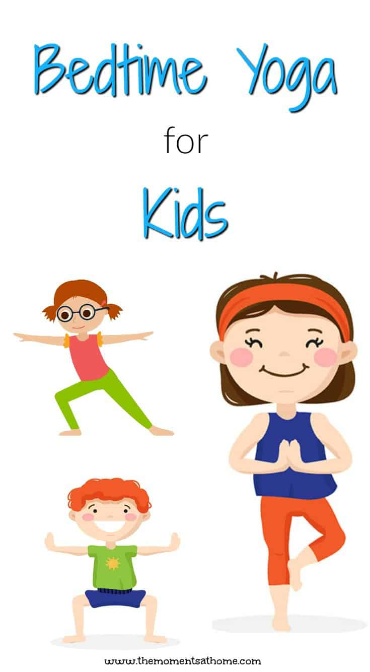Bedtime poses for kids to calm them down and get them ready for bed. #yogaforkids #parenting #positiveparenting #themomentsathome