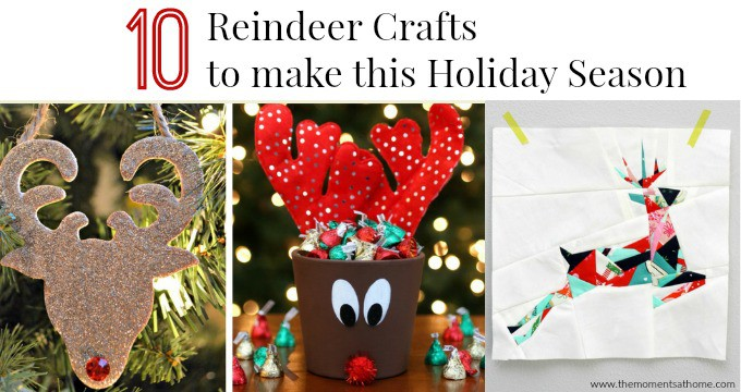 10 reindeer crafts to make this holiday season.