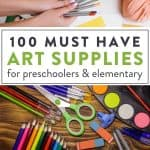 """kids and art supplies with text """"100 must have art supplies for preschoolers and elementary"""" by The Moments At Home"""
