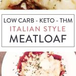 """keto meatloaf made without pork rinds and parmesan cheese served like meatza and text """"low carb - keto -THM Italian style meatloaf"""" by The Moments At Home"""