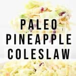 delicious paleo pineapple coleslaw close up forkful photo from The Moments At Home