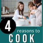 mom and kids cooking in kitchen with text 4 reasons to cook with your kids from The Moments At Home
