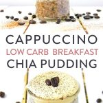 """cups of coffee chia breakfast pudding surrounded by coffee beans and text """"Cappuccino Low Carb Breakfast Chia Pudding"""" by The Moments At Home"""
