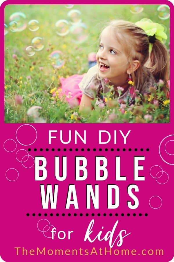 """girl in field of flowers looking at bubbles with text """"DIY Bubble Wands for kids"""" by The Moments At Home"""