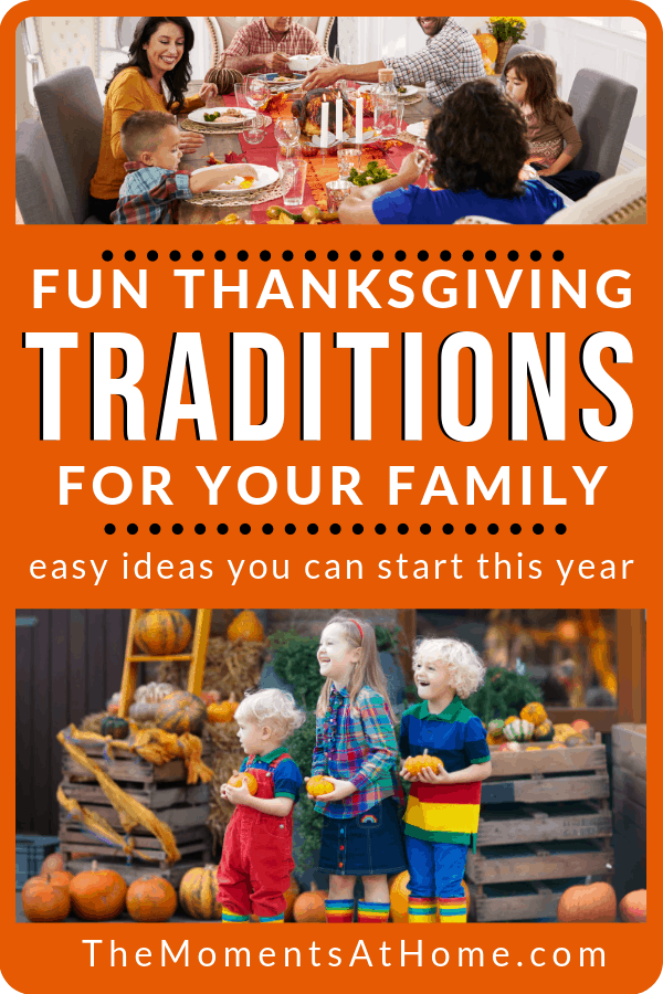 family having Thanksgiving dinner and text overlay fun thanksgiving traditions for your family - easy ideas you can start this year