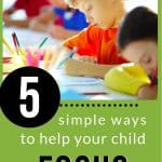 children studying at a table with text 5 simple ways to help your child focus better from The Moments At Home