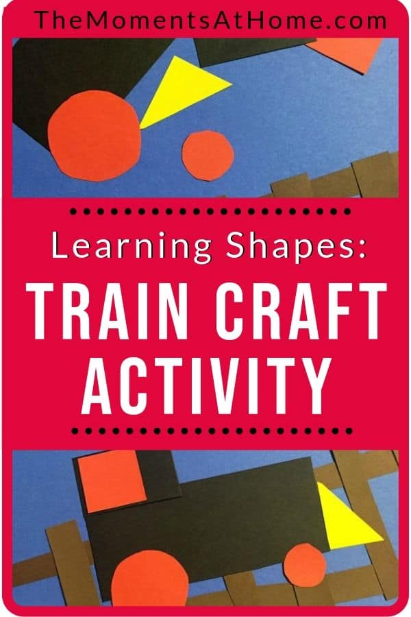 "construction paper train project with text ""learning shapes: train activity craft"" by The Moments At Home"