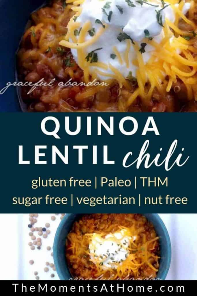 """close up of quinoa lentil chili and text """"gluten free, Paleo, THM, sugar free, vegetarian, nut free"""" by The Moments At Home"""