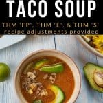 """taco soup bowl with avocado and text """"low carb THM taco soup FP-S-E by The Moments At Home"""""""