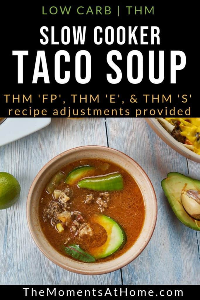 "taco soup bowl with avocado and text ""low carb THM taco soup FP-S-E by The Moments At Home"""