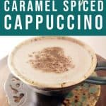 "text: "" low carb keto caramel spiced cappuccino by The Moments At Home"" with photo of a cappuccino in a pottery mug"