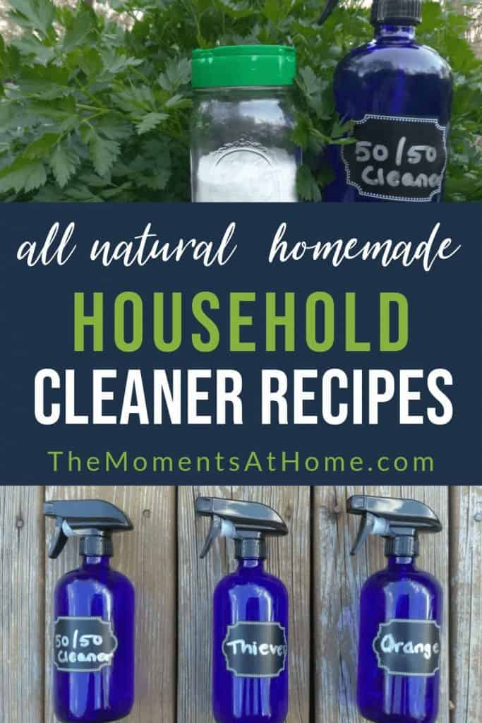 "pictures of homemade natural household cleaners with no chemicals and text ""all natural, homemade household cleaner recipes by The Moments At Home"""