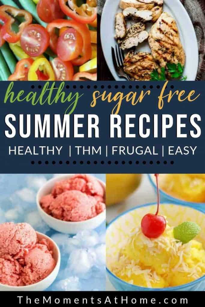 """diabetic friendly sorbet, low carb ice cream, sugar free grill marinade, and low carb keto side dishes for summer grill menu with text """"healthy sugar free summer recipes"""" by The Moments At Home"""