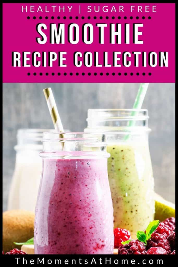 3 different sugar free smoothies in pretty jars with colorful straws and text: Sugar Free smoothie recipe collection by The Moments At Home