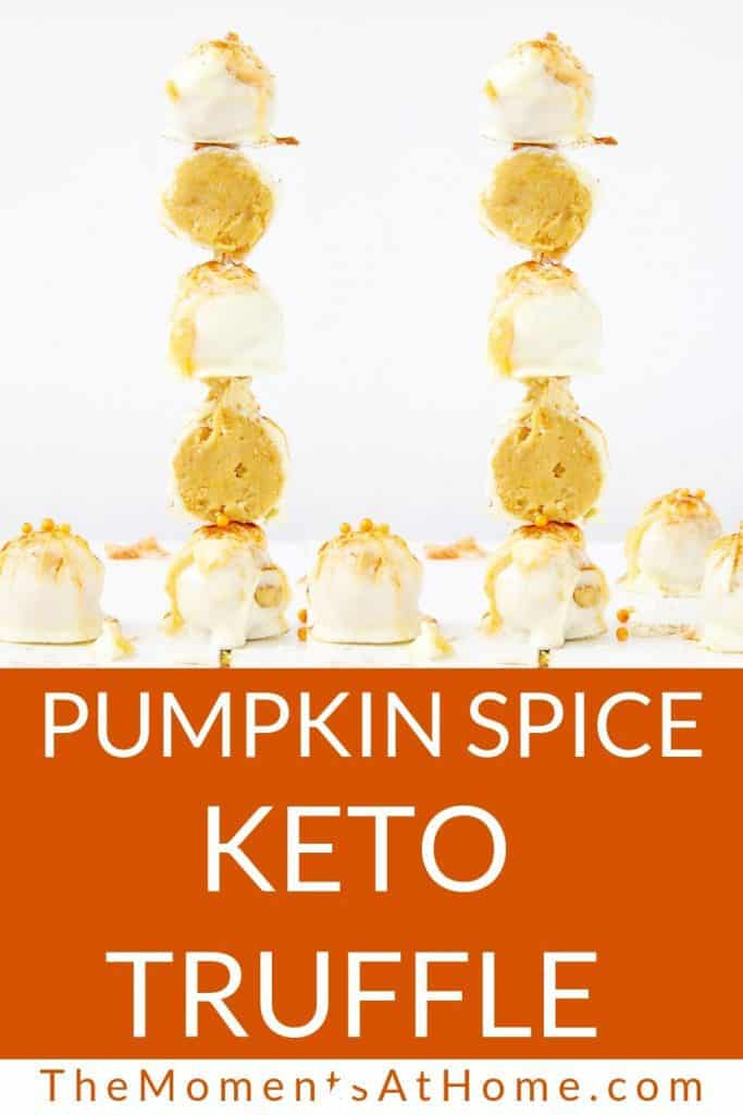 """two stacks of pumpkin spice fat bombs and the works """"pumpkin spice keto truffles by The Moments At Home"""""""