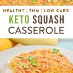"""picture of squash casserole and text """"healthy, THM, low carb keto squash casserole"""" by The Moments At Home"""
