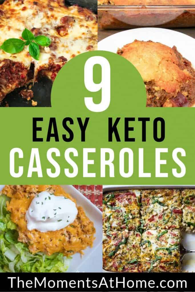 "Collage of various keto casseroles with text: ""9 easy keto casseroles"" by The Moments At Home"