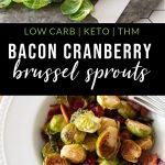 """close up of a knife cutting Brussel sprouts and a bowl of cooked brussel sprouts with bacon and cranberries with text """"low carb, keto, THM bacon cranberry brussel sprouts"""" by The Moments At Home"""