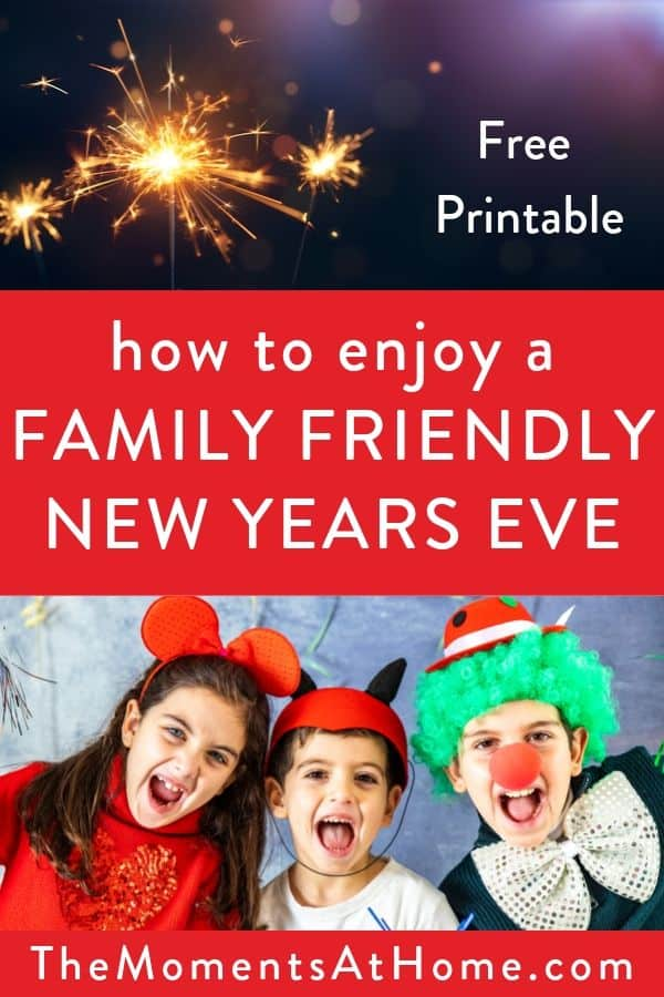 """""""how to enjoy a family friendly new year's eve"""" with free printable picture of kids and fireworks"""