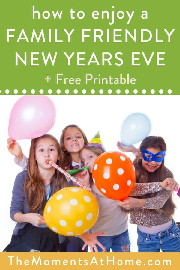 """picture of family with balloons and party decorations and text """"have a family friendly New Year's Eve with free printable"""""""