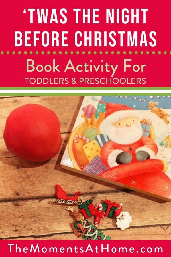 "Photo of play dough ornament and the book Twas The Night Before Christmas with text ""Preschool and Toddler activity for Christmas"" by The Moments At Home"