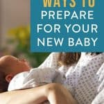 """text """"6 ways to prepare for your new baby"""" by The Moments At Home with a photo of newborn in mom's arms"""
