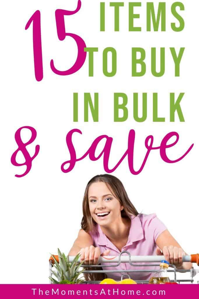 """woman with shopping cart and text """"15 items to buy in bulk and save"""" by The Moments At Home"""