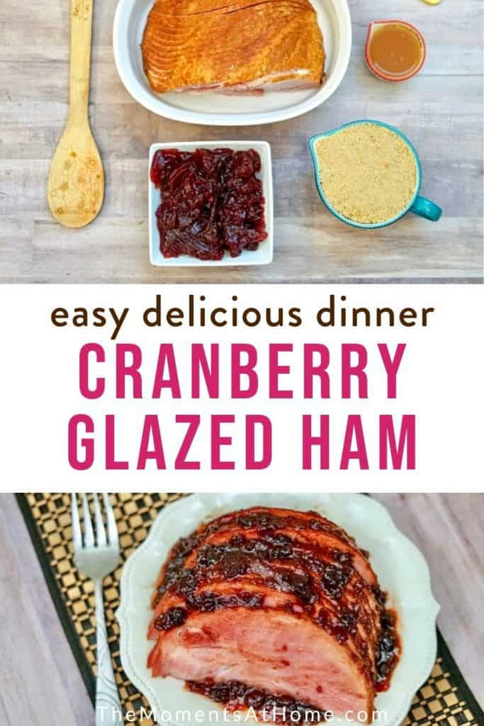 """prep photos and finished image of spiral ham with cranberry glaze with text """"easy delicious dinner Cranberry Glazed Ham"""""""