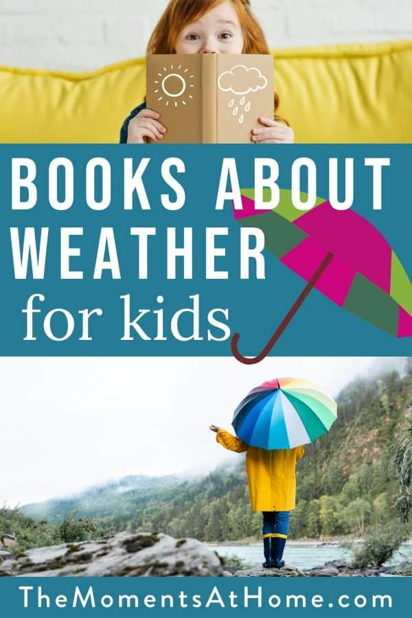 """photo of a preschooler with a weather book and a child with an umbrella and text """"books about weather for kids"""" by The Moments At Home"""