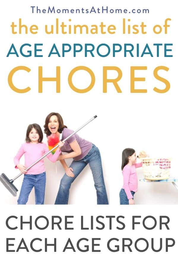 "mom and kids doing doing chores with text list ""the ultimate list of age appropriate chores: chore lists for kids by age group"" by The Moments At Home"