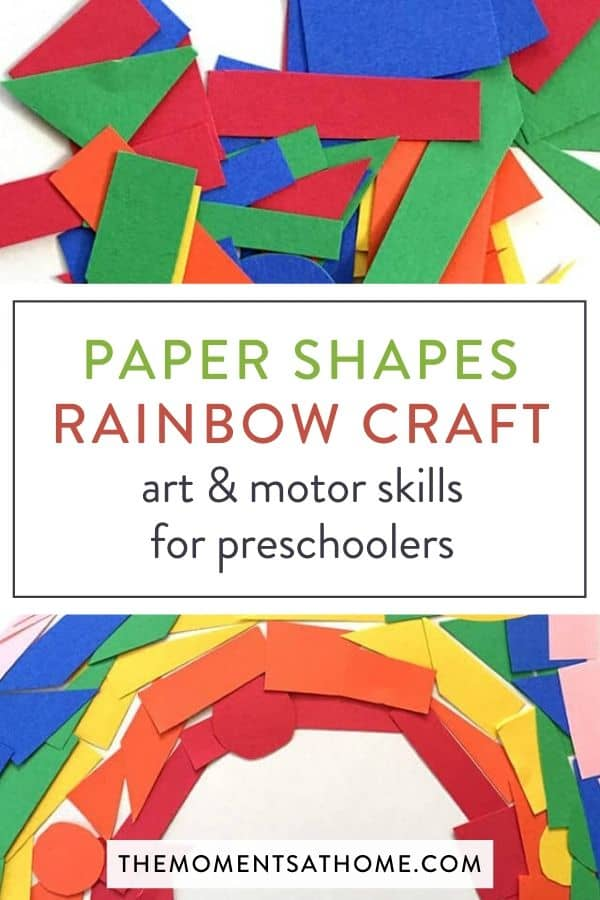 "picture of construction paper shapes used for a rainbow art project and text ""paper shapes rainbow craft: art & motor skills for preschoolers"""