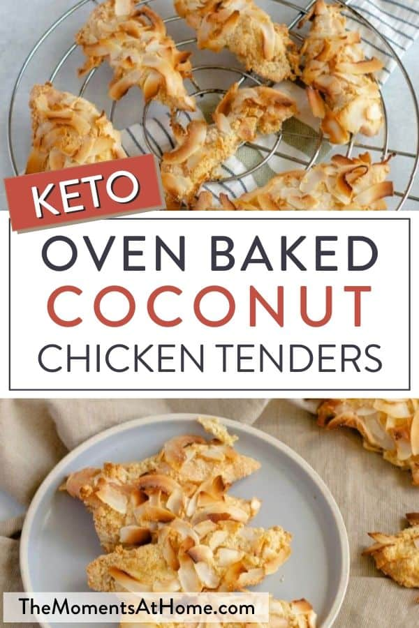 """oven baked chicken fingers with coconut flakes on rack and on plate with text """"Keto Oven Baked Coconut Chicken Tenders"""" by The Moments At Home"""