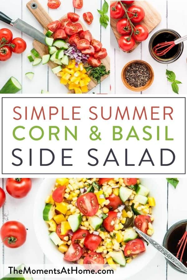 """overflowing white bowl of summer corn salad and fresh ingredients with text """"Simple Summer Corn & Basil Side Salad"""" by The Moments At Home"""