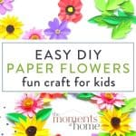 """image with paper flowers and text """"easy DIY paper flowers fun craft for kids"""""""